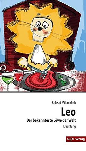9783944201566: Leo: Der bekannteste Löwe der Welt
