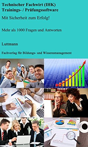 9783944202044: Geprüfte/-r Technische/-r Fachwirt/-in (IHK) Trainings- / Prüfungssoftware: Mit Sicherheit zum Erfolg!