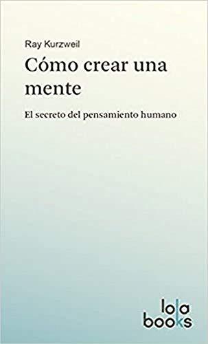 9783944203058: Cómo crear una mente: El secreto del pensamiento humano