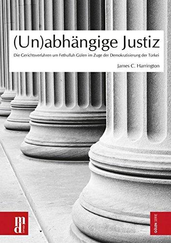 9783944206011: (Un)abh�ngige Justiz: Die Gerichtsverfahren um Fethullah G�len im Zuge der Demokratisierung der T�rkei