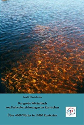 Das große Wörterbuch von Farbenbezeichnungen im Russischen: Vera Konstantinovna ...
