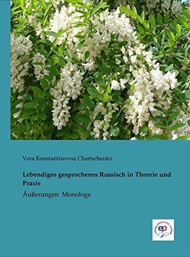 Lebendiges gesprochenes Russisch in Theorie und Praxis: Vera Konstantinovna Chartschenko