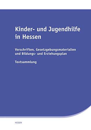 9783944210087: Kinder- und Jugendhilfe in Hessen: Vorschriften-, Gesetzgebungsmaterialien und Bildungs- und Erziehungsplan. Textsammlung