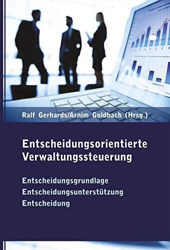 Entscheidungsorientierte Verwaltungssteuerung: Ralf Gerhards