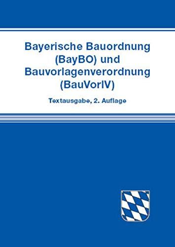 9783944210407: Bayerische Bauordnung (BayBO) und Bauvorlagenverordnung (BauVorlV): Fassung ab 21. November 2014