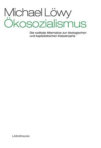 9783944233635: Ökosozialismus: Die radikale Alternative zur ökologischen und kapitalistischen Katastrophe