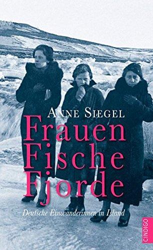 9783944251240: Frauen Fische Fjorde: Deutsche Einwanderinnen in Island
