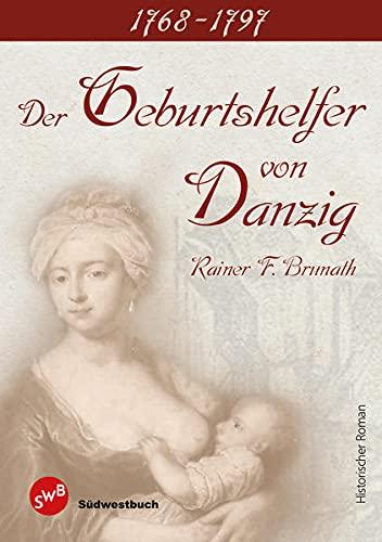 9783944264059: Der Geburtshelfer von Danzig: 1768 - 1797