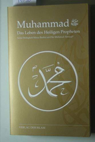 Muhammad. Das Leben des heiligen Propheten.: Mahmud Ahmad, Mirza
