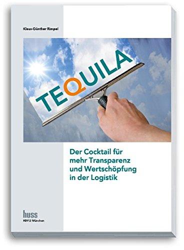 TEQUILA, Der Cocktail für mehr Transparenz und Wertschöpfung in der Logistik: ...
