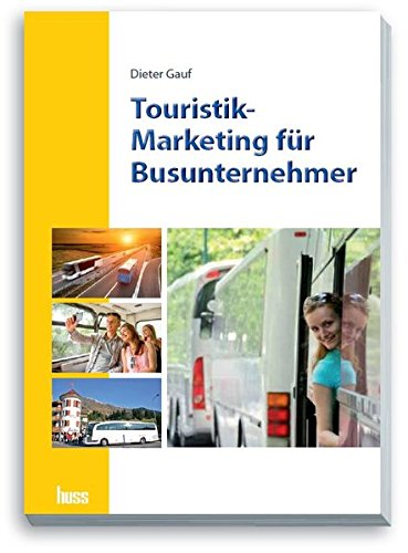 Touristik-Marketing für Busunternehmer: Dieter Gauf