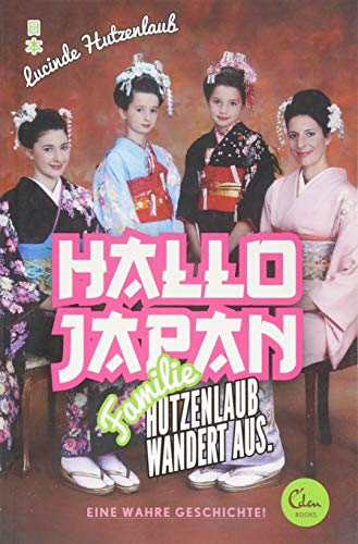 9783944296548: Hallo Japan: Familie Hutzenlaub wandert aus