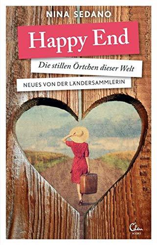9783944296944: Happy End: Die stillen Örtchen dieser Welt. Neues von der Ländersammlerin