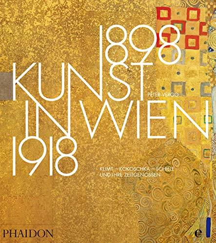 Kunst in Wien 1898-1918. Klimt, Kokoschka, Schiele und ihre Zeitgenossen.: Von Peter Vergo. Hamburg...
