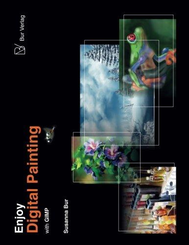 9783944306032: Enjoy Digital Painting - with GIMP