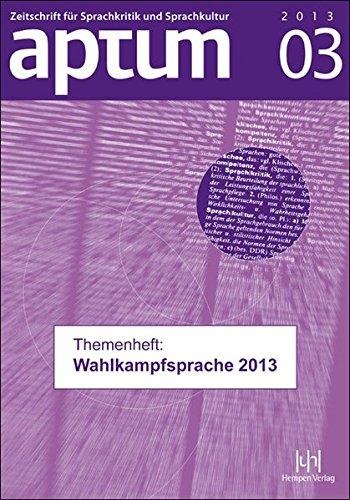 9783944312118: Aptum-Themenheft »Wahlkampfsprache 2013«: Themenheft: Wahlkampfsprache 2013