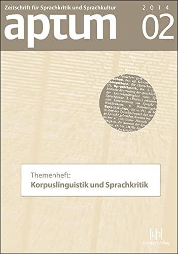 9783944312217: Aptum. Zeitschrift f|r Sprachkritik und Sprachkultur: Themenheft: Korpuslinguistik und Sprachkritik (German Edition)