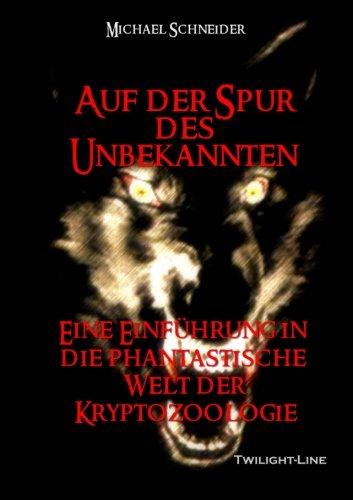 Auf der Spur des Unbekannten (German Edition): Michael Schneider