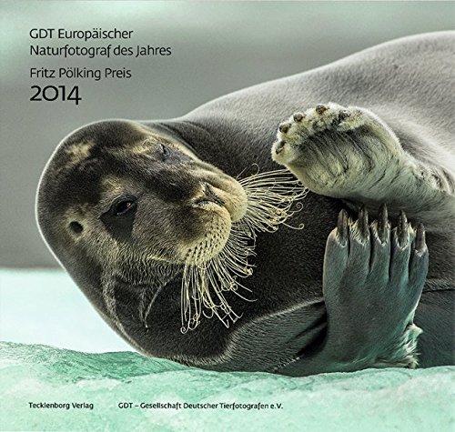 9783944327150: Europ�ischer Naturfotograf des Jahres und Fritz P�lking Preis 2014