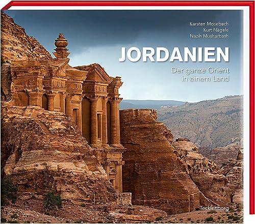 Jordanien: Der ganze Orient in einem Land (Hardback): Karsten Mosebach, Kurt Nägele