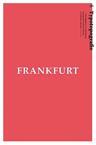 9783944334165: Frankfurt am Main: Typotopografie 6 - Das Magazin zu Gestaltung, Typografie und Druckkunst in urbanen Zentren