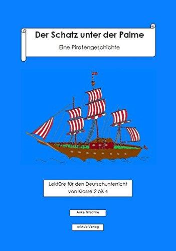 9783944341149: Der Schatz unter der Palme. Eine Piratengeschichte: Lektüre für den Deutschunterricht von Klasse 2 bis 4
