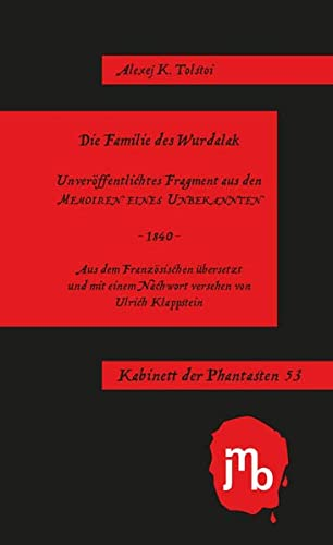 Die Familie des Wurdalak: Unveröffentlichtes Fragment aus: Alexei Konstantinowitsch Tolstoi