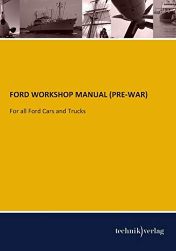 FORD WORKSHOP MANUAL (PRE-WAR): For all Ford Cars and Trucks (Paperback)
