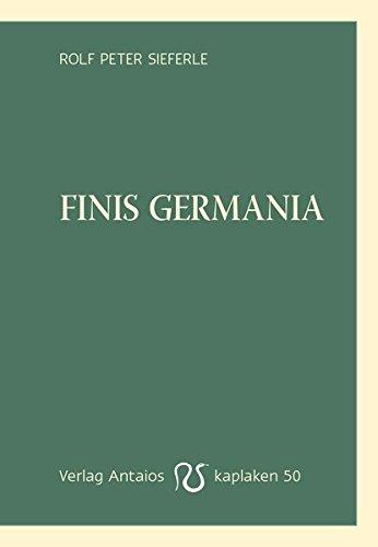 9783944422503 - Rolf Peter Sieferle: Finis Germania (Kaplaken) - Buch