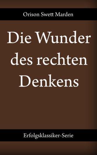 9783944432281: Die Wunder des rechten Denkens (German Edition)