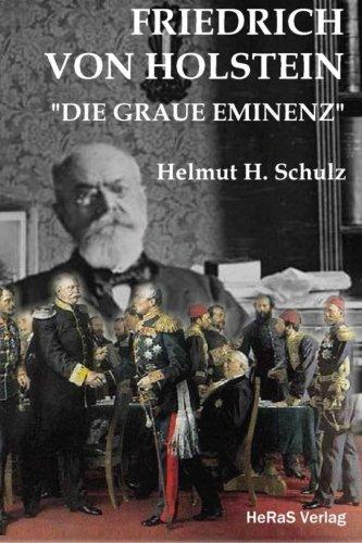9783944458359: Friedrich von Holstein: Die graue Eminenz
