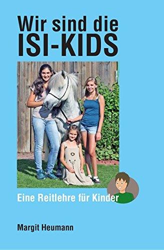 9783944464312: Wir sind die Isi-Kids: Eine Islandpferde-Reitlehre f�r Kinder