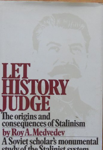 Let History Judge, The Origins and Consequences: Medvedev, Roy A