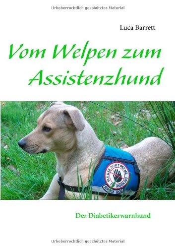 9783944473024: Vom Welpen zum Assistenzhund: Der Diabetikerwarnhund