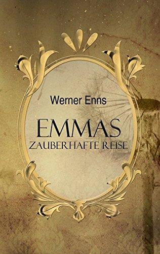 Emmas zauberhafte Reise: Werner Enns