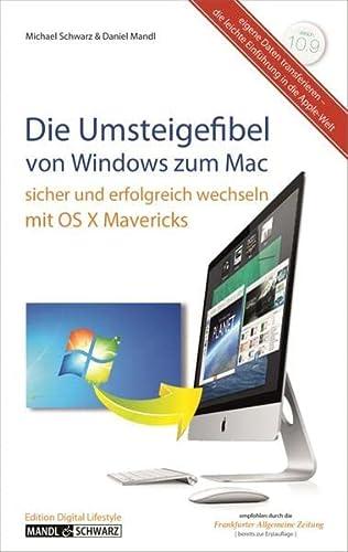 9783944519067: Die Umsteigefibel - von Windows zum Mac: Sicher und erfolgreich wechseln mit OS X 10.9 Mavericks