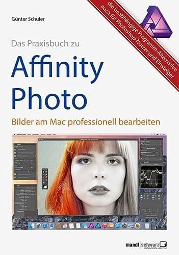 9783944519753: Das Praxisbuch zu Affinity Photo - Bilder professionell bearbeiten am Mac