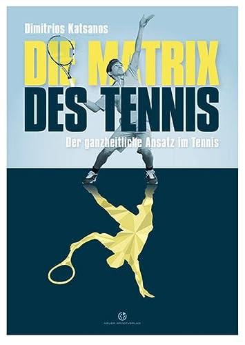 9783944526027: Die Matrix des Tennis
