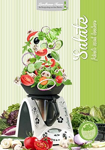 Salate - frisch und lecker: Landhaus-Team
