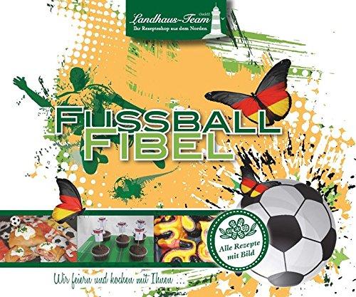 9783944531496: Fussball Fibel - Wir feiern und kochen mit Ihnen
