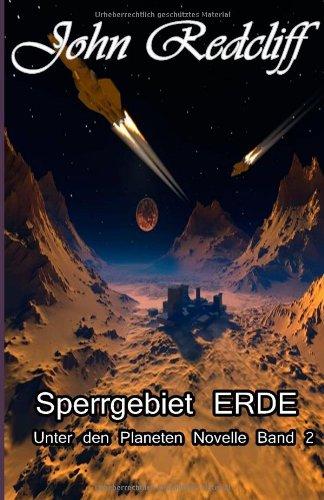 9783944532189: Sperrgebiet ERDE: Unter den Planeten Novelle Band 2