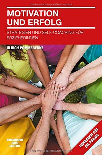 9783944548050: Motivation und Erfolg: Strategien und Self-Coaching für Erzieherinnen