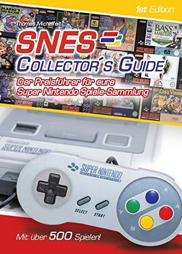 9783944550022: SNES Collector?s Guide 1st Edition - Der Preisführer für eure Super Nintendo Spiele-Sammlung - mit über 500 Spielen!