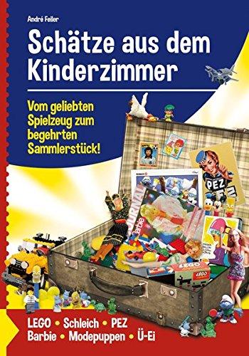 9783944550077: Schätze aus dem Kinderzimmer: Vom geliebten Spielzeug zum begehrten Sammlerstück!