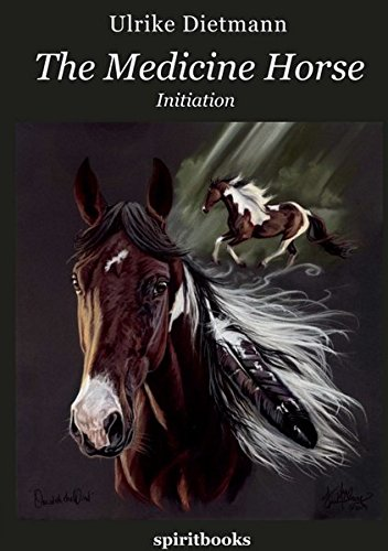 The Medicine Horse: Ulrike Dietmann