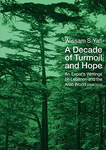 A Decade of Turmoil and Hope: Yafi, Wissam