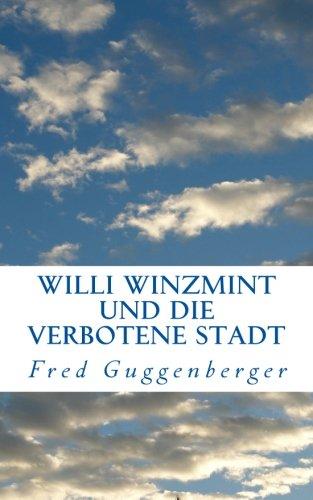 9783944625003: Willi Winzmint und die verbotene Stadt: Legenden aus Kafria (German Edition)