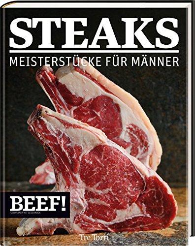 Steaks Meisterstucke fur Manner: Ralf Frenzel
