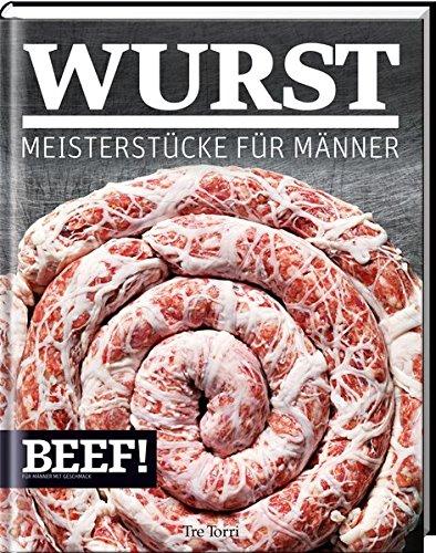 9783944628684: BEEF! WURST: Meisterstücke für Männer