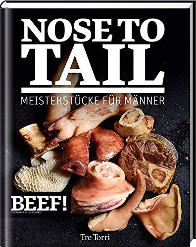 BEEF! GIGANTEN: Noseto Tail. Meisterstucke fur Manner: Ralf Frenzel